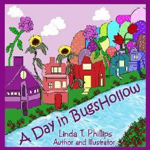 A Day in Bug's Hollow by Linda T. Phillips