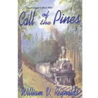Call of the Pines by William V Reynolds