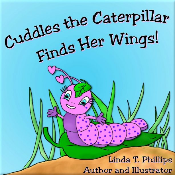 Front cover Cuddles the Caterpillar Finds Her Wings -Linda T Phillips