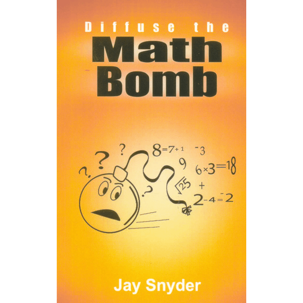 Diffuse the Math Bomb by Jay Snyder