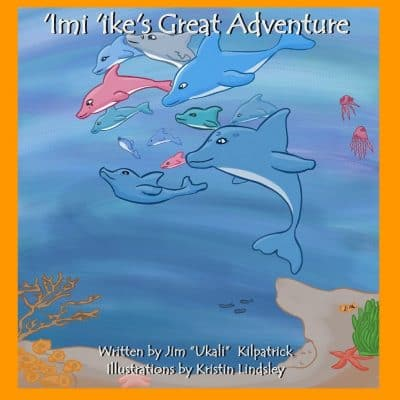 'Imi 'iki's Great Adventure by Jim Kilpatrick