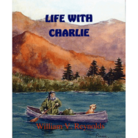 Life with Charlie by William V Reynolds