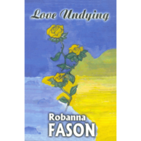 Love Undying by Robanna Fason
