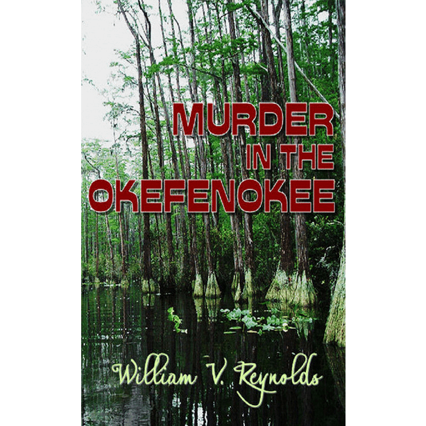 Murder in the Okefenoke by Williams V. Reynolds