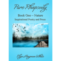 Pure Rhapsody - Nature by Elga Haymon White