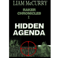 Raker Chronicles I - Hidden Agenda - e-Book by Liam McCurry