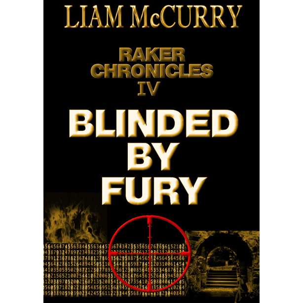 Raker Chronicles IV - Blinded by Fury - e-Book by Liam McCurry