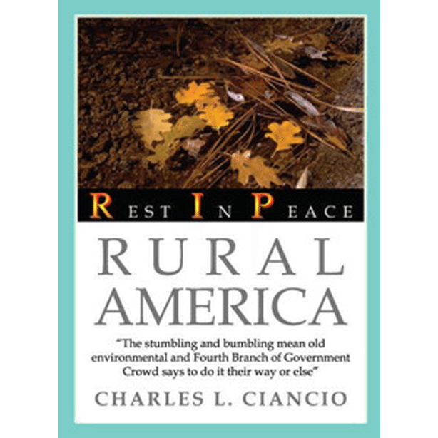 Rest in Peace, Rural America by Charles L. Ciancio