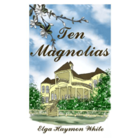 Ten Magnolias by Elga Haymon White