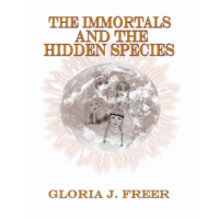 The Immortals and the Hidden Species by Gloria J. Freer