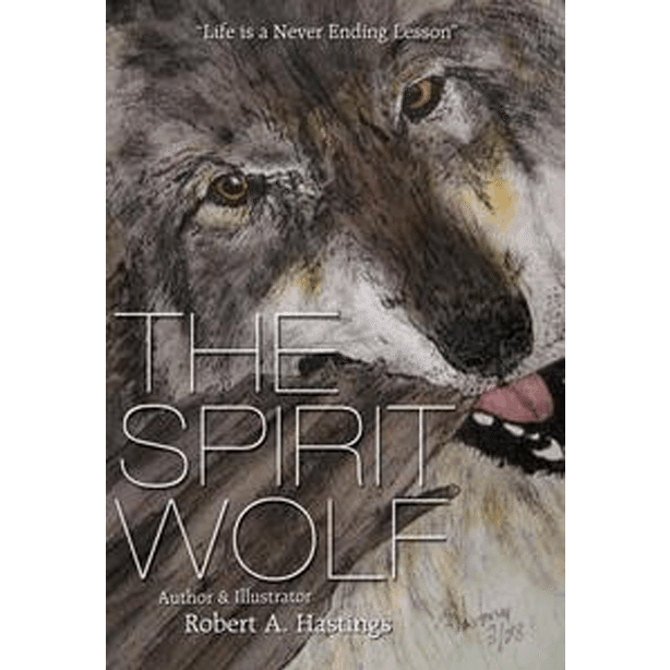 The Spirit Wolf by Robert A. Hastings