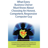 What Every Business Owner Must Know About Choosing An Honest Competent Responsive Computer Guy