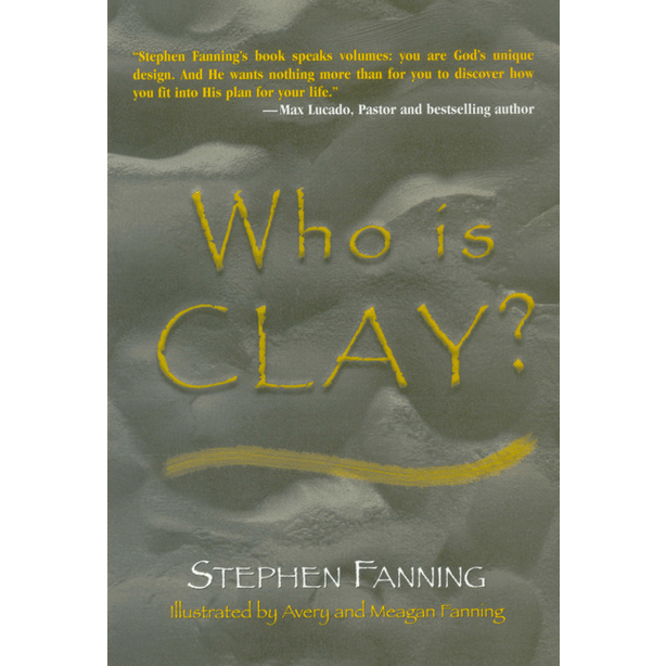 Who is Clay by Stephen Fanning Illustrated by Avery & Meagan Fannin