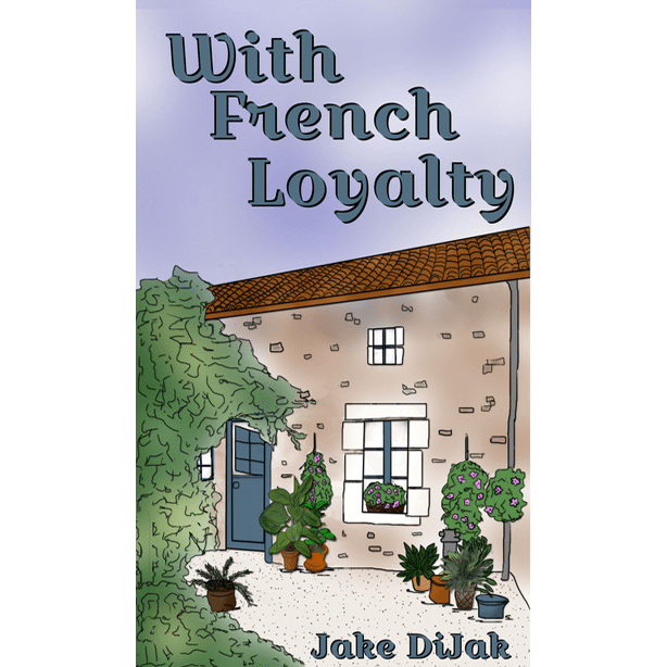 With French Loyalty by Jake Dijak