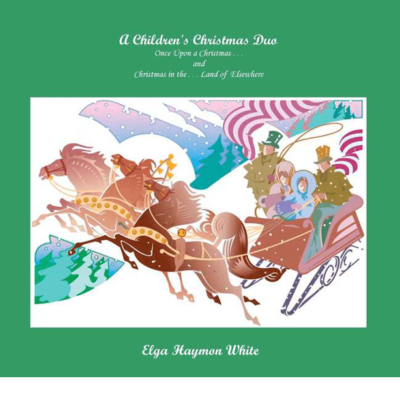 A Children's Christmas Duo by Elga Haymon White