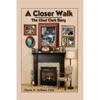 A Closer Walk the Chad Clark story