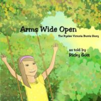 Arms Wide Open - The Ryelee Victoria Burris Story as told by Riky Gott