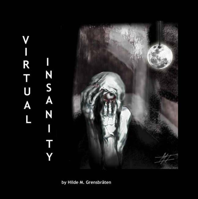 Virtual Insanity by Hilde M. Grensbraten