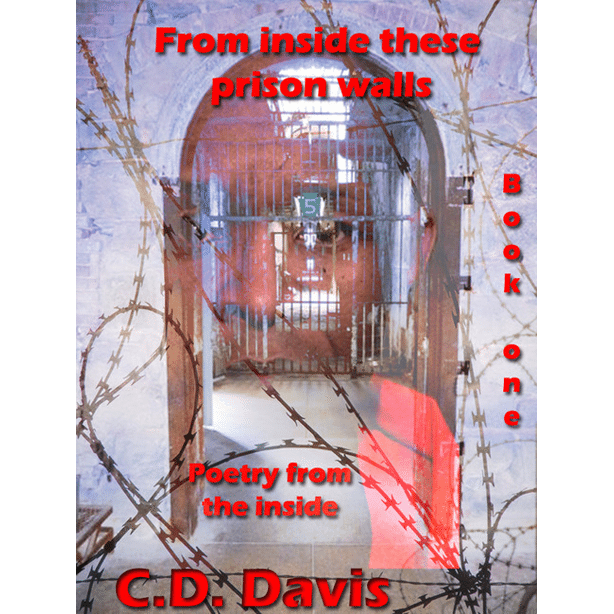 From Inside These Prison Walls: Book 1 by C.D. Davis