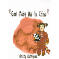 God Made Me in China by Kristy Rodriguez