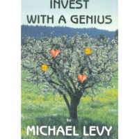 Invest With A Genius by Michael Levy