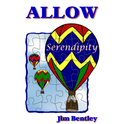 Allow Serendipity by Jim Bentley