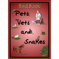 Pets, Vets and Snakes Red Book by Holly Bjornsen