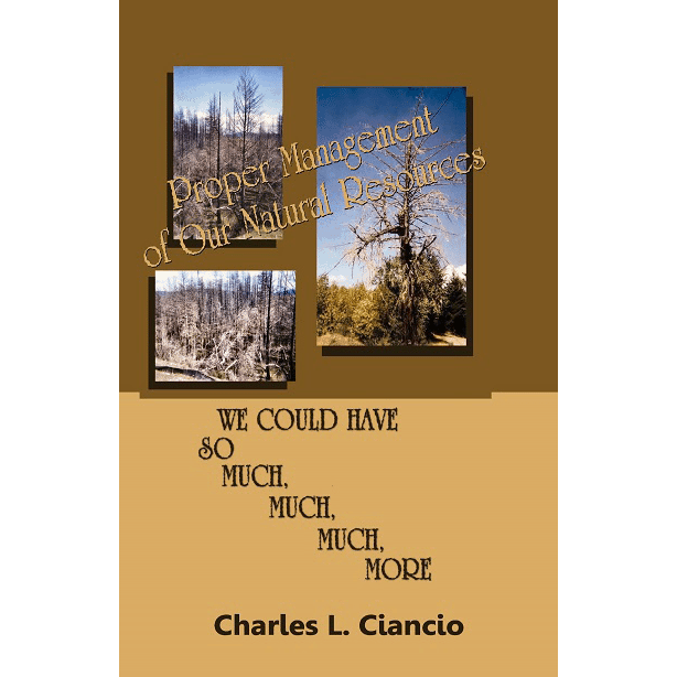Proper Management of Our Natural Resources by Charles L. Ciancio