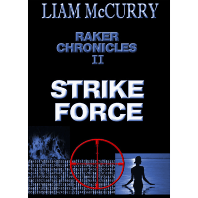 Raker Chronicles II - Strike Force - e-Book by Liam McCurry