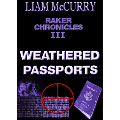 Raker Chronicles III: Weathered Passports - e-Book by Liam McCurry