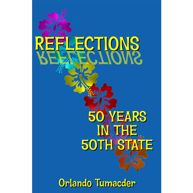 Reflections 50 Years in the 50th States, Orlando Tumacder