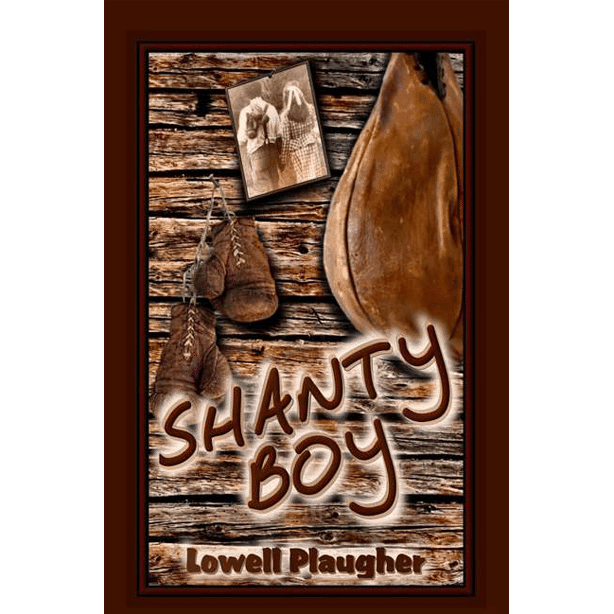 Shanty Boy by Lowell Plaugher