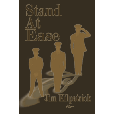 Stand At Ease by Jim Kilpatrick