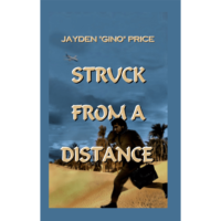 Struck From A Distance by Jayden Price