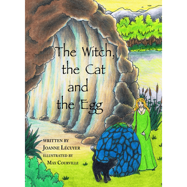The Witch, the Cat and the Egg by Joanne Lecuyer