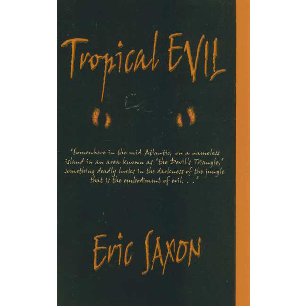 Tropical Evil by Eric Saxon