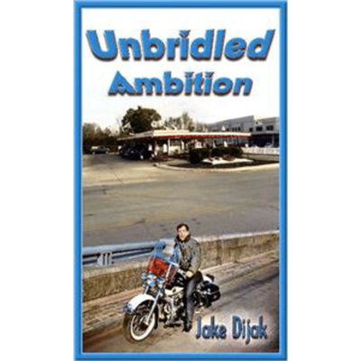 Unbridled Ambition by Jake Dijak