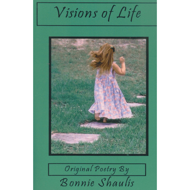 Visions of Life by Bonnie Shaulis