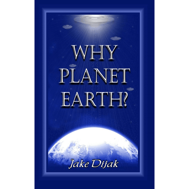 Why Planet Earth by Jake Dijak