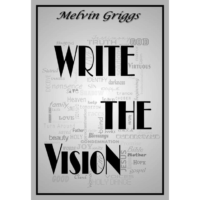 Write the Vision featuring Mr. Common-Sense by Melvin Griggs